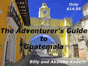 The Adventurer's Guide to Guatemala